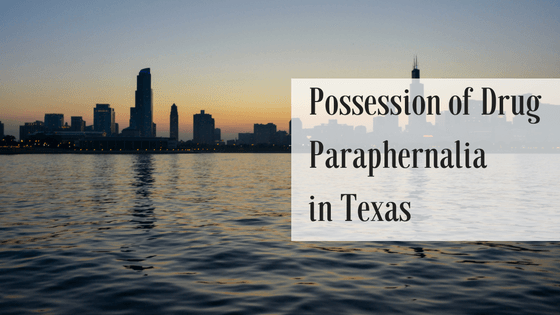 Possession of Drug Paraphernalia in Texas Lawyer | Harron Law