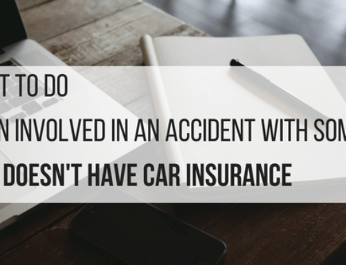 What to Do When Involved in an Accident With Someone Who Does Not Have Car Insurance